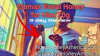 Etumax Royal Honey 3 DAY REVIEW - Royal Honey Male Enhancement for Him. Honey for Sex