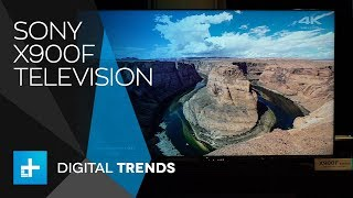 Sony X900F Television  - First Look