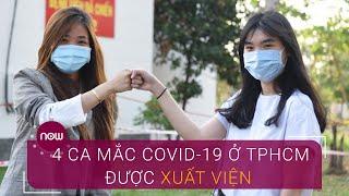 TPHCM: 4 ca mắc Covid-19 được xuất viện | VTC Now