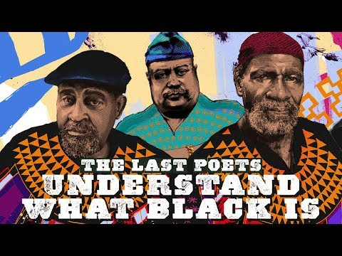 "The Last Poets release new album ""Understand What Black Is"" May 2018"