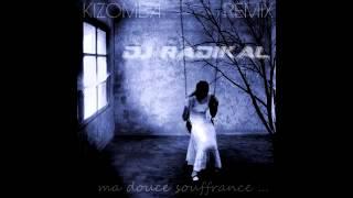 Ma Douce Souffrance-Remix Kizomba-Dj Radikal