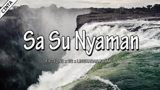Download lagu SA SU NYAMAN - Fiftyone x EG x Lingkaran Karmul