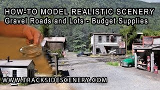 How-To make Realistic Model Railroad Scenery - Gravel Roads and Lots