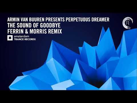 Armin van Buuren presents Perpetuous Dreamer - The Sound of Goodbye (Ferrin & Morris Remix)