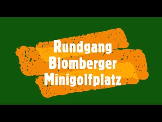 Rundgang Blomberg Minigolfplatz.