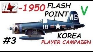 iL2 1946 FLASH POINT KOREA mission #3 game video