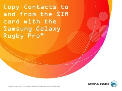 Copy Contacts To And From The SIM Card With The Samsung Galaxy Rugby Pro™: AT&T How To Video