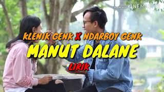 Klenik Genk X Ndarboy Genk - Manut Dalane ( Lirik Musik)