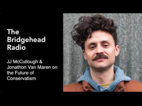 JJ McCullough & Jonathon Van Maren on the Future of Conservatism