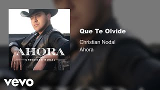 Christian Nodal - Que Te Olvide (Audio)