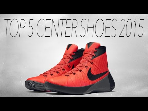 Top 5 Center Shoes (Early 2016)