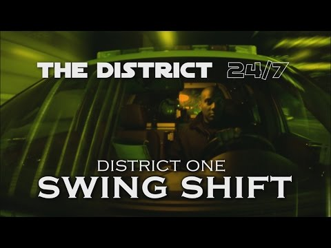 The District 24/7: D1 Swing Shift PART 2