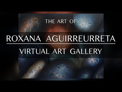ROXANA AGUIRREURRETA  - VIRTUAL ART GALLERY EXHIBIT (360 VIDEO)