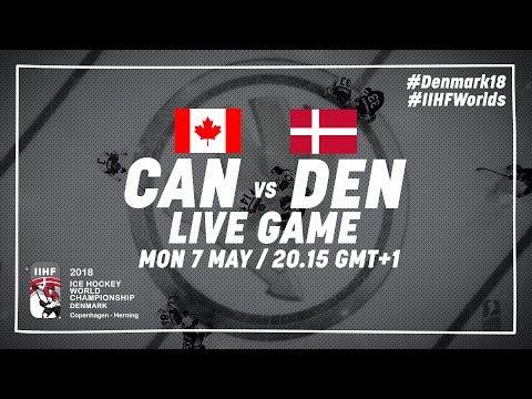 Canada - Denmark | Live | 2018 IIHF Ice Hockey World Championship