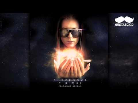 Cir.Cuz feat. Julie Bergan - Supernova (Mustaschio Remix)
