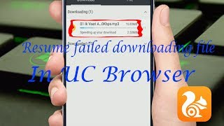 How to resume failed downloading file in uc browser hindi