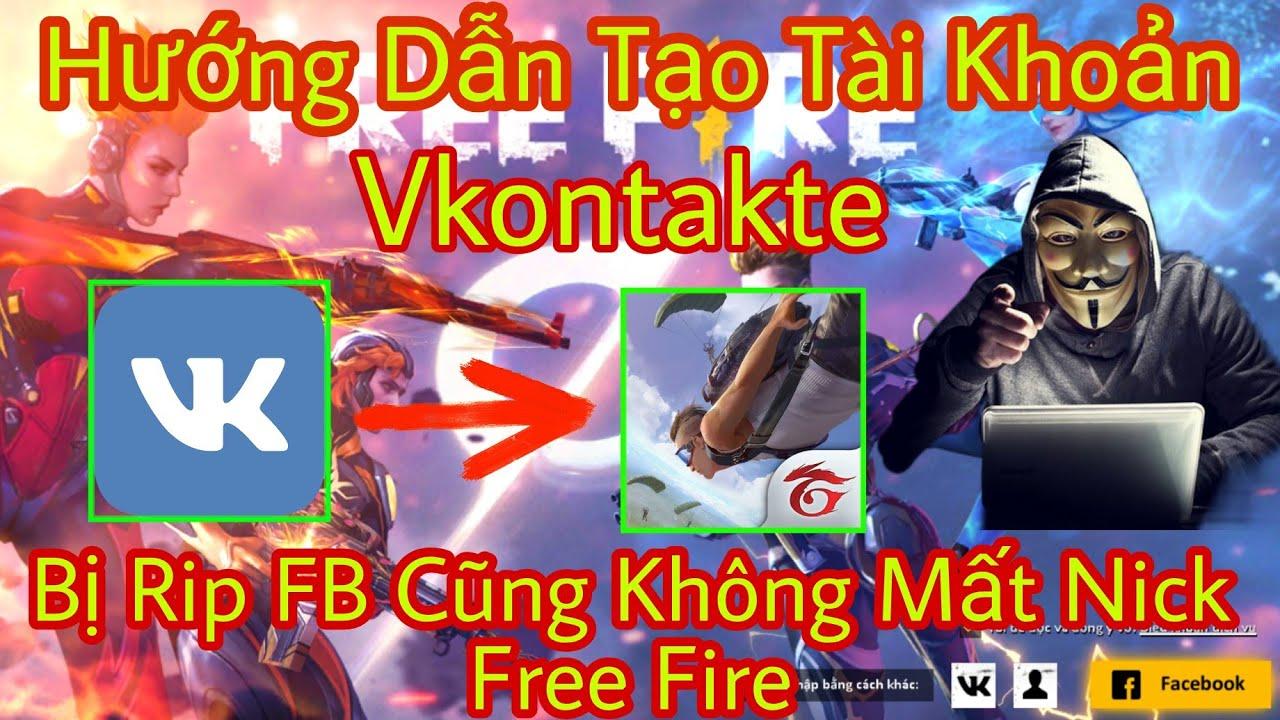 Cách Tạo Tài khoản VK Liên Kết Free Fire Bảo Mật Tránh Bị Rip FB | Free Fire