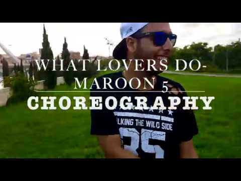 What Lovers Do - Maroon 5 feat. SZA CHOREOGRAPHY