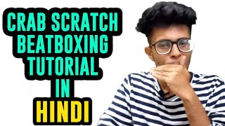 CRAB SCRATCH in Hindi | BEATBOXING Tutorials