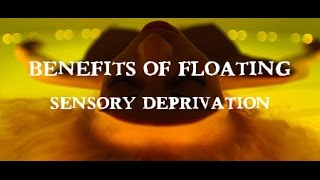 The Benefits of Floating: Sensory Deprivation
