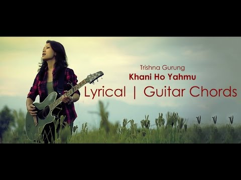 Trishna Gurung - Khani ho yahmu lyrical video with guitar chords