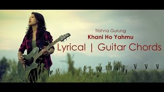Trishna Gurung - Khani ho yahmu lyrical video with guitar chords