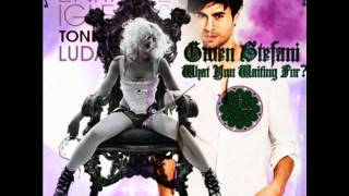 Tonight (What You Waiting For) - Enrique Iglesias vs. Gwen Stefani