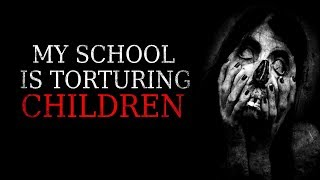 """My school is taking children"" Creepypasta"
