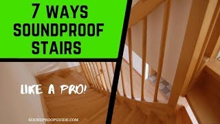 How to Soundproof a Staircase - 7 Ways to Make Stairs Quieter
