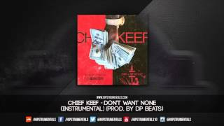 Download Chief Keef - Don't Want None [Instrumental] (Prod. By DP Beats) + DL via @Hipstrumentals MP3 song and Music Video