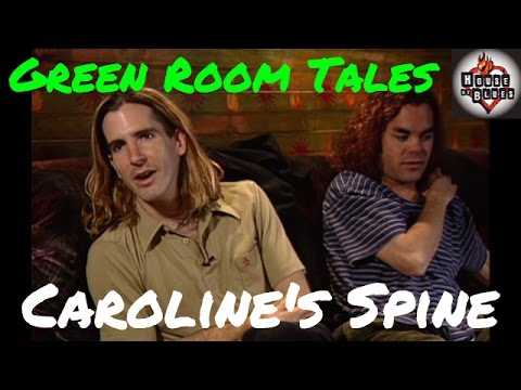 Caroline's Spine | Green Room Tales | House of Blues