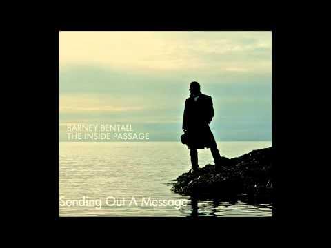 Barney Bentall - Sending Out A Message