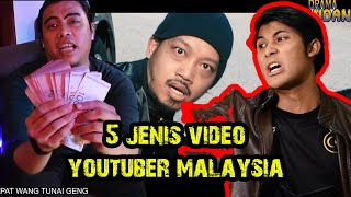 5 JENIS VIDEO YOUTUBER MALAYSIA