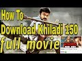 How to download ( Khiladi No 150 )| Full 720p | south movie