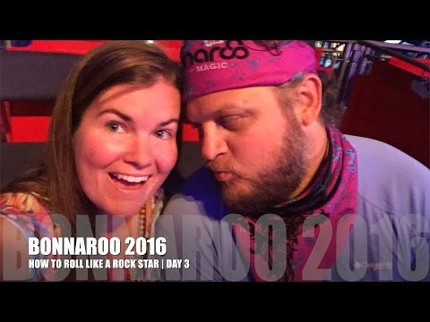 BONNAROO 2016 | HOW TO ROLL LIKE A ROCK STAR | DAY 3