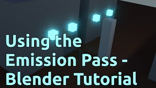 Using the Emission Pass - Blender Tutorial