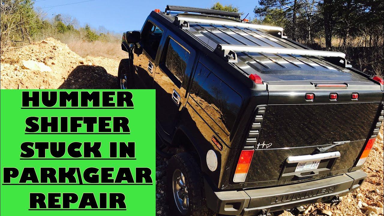 Hummer stuck in gear Repair. on