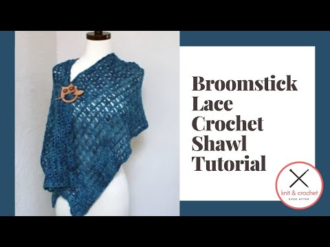 Broomstick Lace Crochet Shawl Free Pattern Workshop Youtube