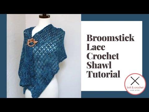 Broomstick Lace Crochet Shawl Free Pattern Workshop - YouTube