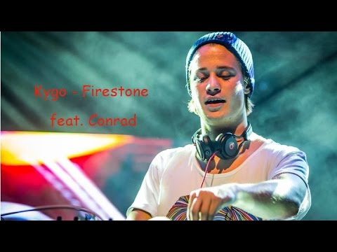 Kygo - Firestone feat Conrad