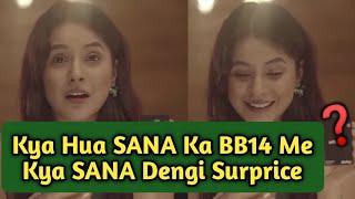 Kya hua Sana Ka BB14 Me ? Kya SANA dengi Surprise ? | Trending World