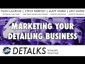 DETALKS - How To MARKET Your Detailing Business (Marketing Tips & Tricks from the Pros)