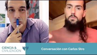 CIENCIA & CIVILIZACIÓN: Conversación con Carlos Stro