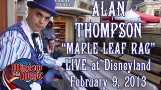 Alan Thompson - Maple Leaf Rag - Main Street at Disneyland - Feb 9, 2013