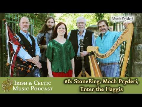 Irish & Celtic Music Podcast #6 - Moch Pryderi, Enter the Haggis, Eric Benson, 3 Pints Gone,...