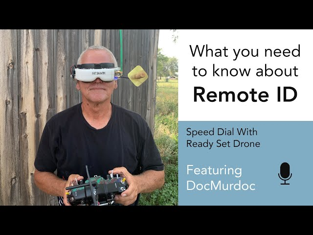 Speed Dial EP 24 - DocMurdoc Read All 450+ Pages of the FAA Remote ID Regs And Summarizes For Us!