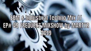 FREQUENZ MIXSHOW 49 with DJ NEKROTIQUE // EBM & Techno Mix // NEW MUSIC 2019!