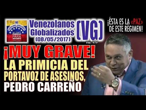 """¡MUY GRAVE! - La """"PRIMICIA"""" del portavoz de asesinos, Pedro Carreño - S.O.S. VENEZUELA - (VG)"""