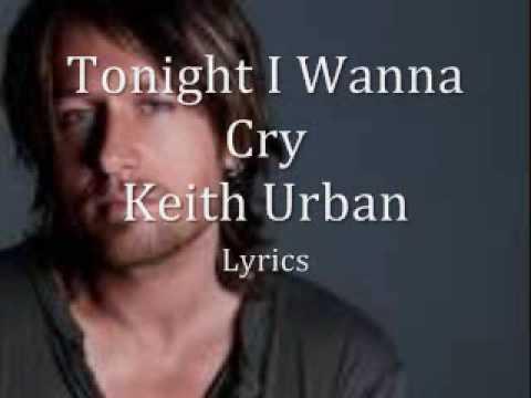 Tonight I Wanna Cry Keith Urban lyrics