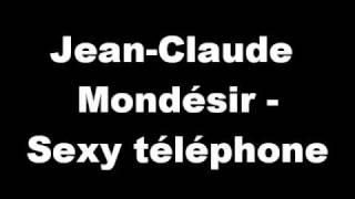 Jean-Claude Mondésir - Sexy téléphone